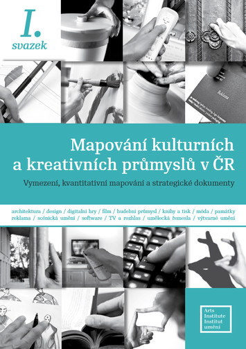 Mapovani Kulturnich A Kreativnich Prumyslu V Cr I Svazek