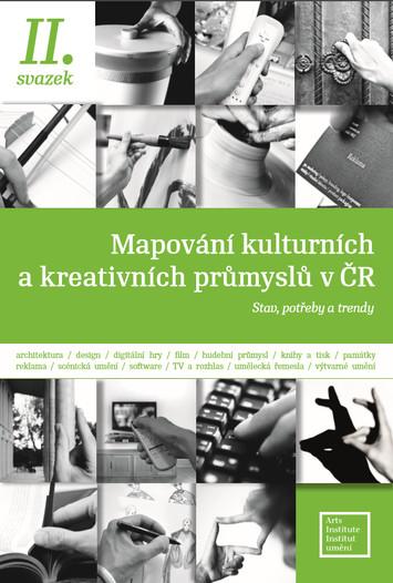 Mapovani Kulturnich A Kreativnich Prumyslu V Cr Ii Svazek