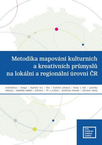 Metodika Mapovani Kulturnich A Kreativnich Prumyslu Na Lokalni A